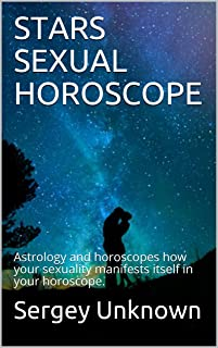 STARS SEXUAL HOROSCOPE: Astrology and horoscopes how your sexuality manifests itself in your horoscope.