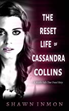 The Reset Life of Cassandra Collins: A Middle Falls Time Travel Story