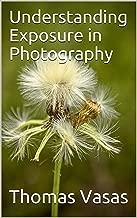 Best understanding exposure in photography Reviews