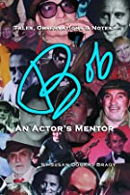 Tales, Observations, & Notes BOB An Actor's Mentor (English Edition)