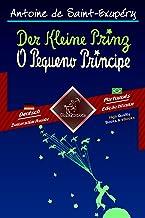 Der Kleine Prinz - O Pequeno Príncipe: Zweisprachiger paralleler Text - Texto bilíngue em paralelo: Deutsch - Brasilianisc...