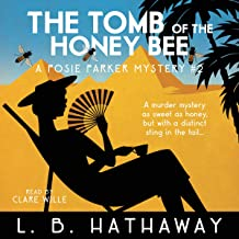 The Tomb of the Honey Bee: A Posie Parker Mystery, Book 2