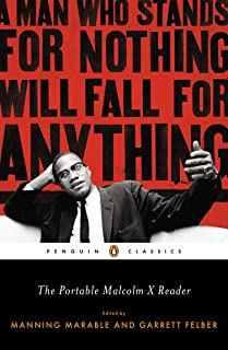 The Portable Malcolm X Reader: A Man Who Stands for Nothing Will Fall for Anything (Penguin Classics)