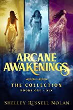 Arcane Awakenings The Collection (Books 1 - 6) (Arcane Awakenings Novella Series)