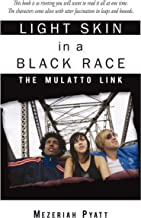 Light Skin in a Black Race: The Mulatto Link (English Edition)