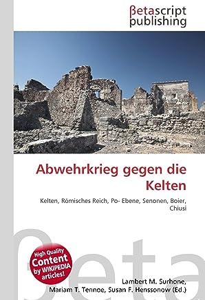 Abwehrkrieg gegen die Kelten: Kelten, Römisches Reich, Po- Ebene, Senonen, Boier, Chiusi