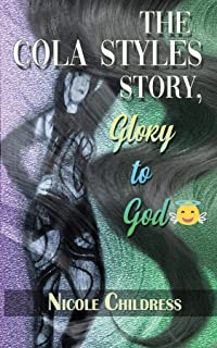 The Cola Styles Story, Glory to God ���� (English Edition)