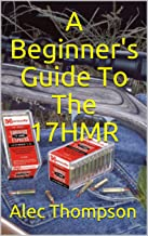 A Beginner's Guide To The 17HMR