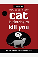How to Tell If Your Cat Is Plotting to Kill You (The Oatmeal Book 2) Kindle Edition