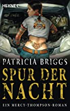 Spur der Nacht: Mercy Thompson 3 - Roman (Mercy-Thompson-Reihe) (German Edition)