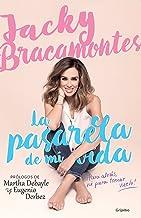 La pasarela de mi vida / The Catwalk of My Life: Para Atras, Mi Para Tomar Vuelo! (Spanish Edition)