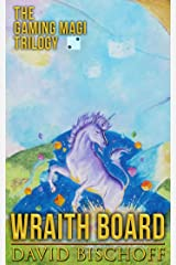 Wraith Board: Book II of the Gaming Magi Trilogy Kindle Edition