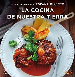 La cocina de nuestra tierra: Las mejores recetas de España Directo eBook: RTVE: Amazon.es: Tienda Kindle