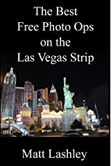The Best Free Photo Ops on the Las Vegas Strip Kindle Edition
