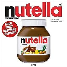 Nutella: Noch mehr köstliche Rezepte! (German Edition)