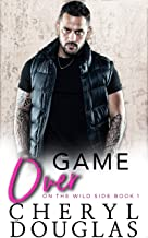 Game Over (On the Wild Side Book 1)