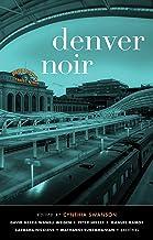 Denver Noir (Akashic Noir Series)