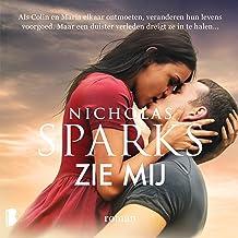 Zie mij: Als Colin en Maria elkaar ontmoeten, veranderen hun levens voorgoed. Maar een duister verleden dreigt ze in te ha...