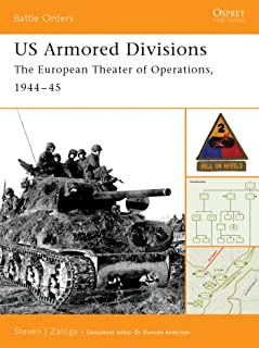 US Armored Divisions: The European Theater of Operations, 1944–45 (Battle Orders Book 3)