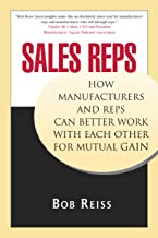 Sales Reps :How Manufacturers and Reps Can Better Work with Each Other for Mutual Gain