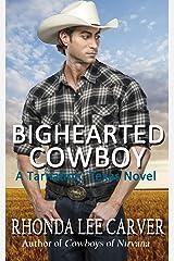 Bighearted Cowboy (A Tarnation, Texas Novel Book 5) Kindle Edition