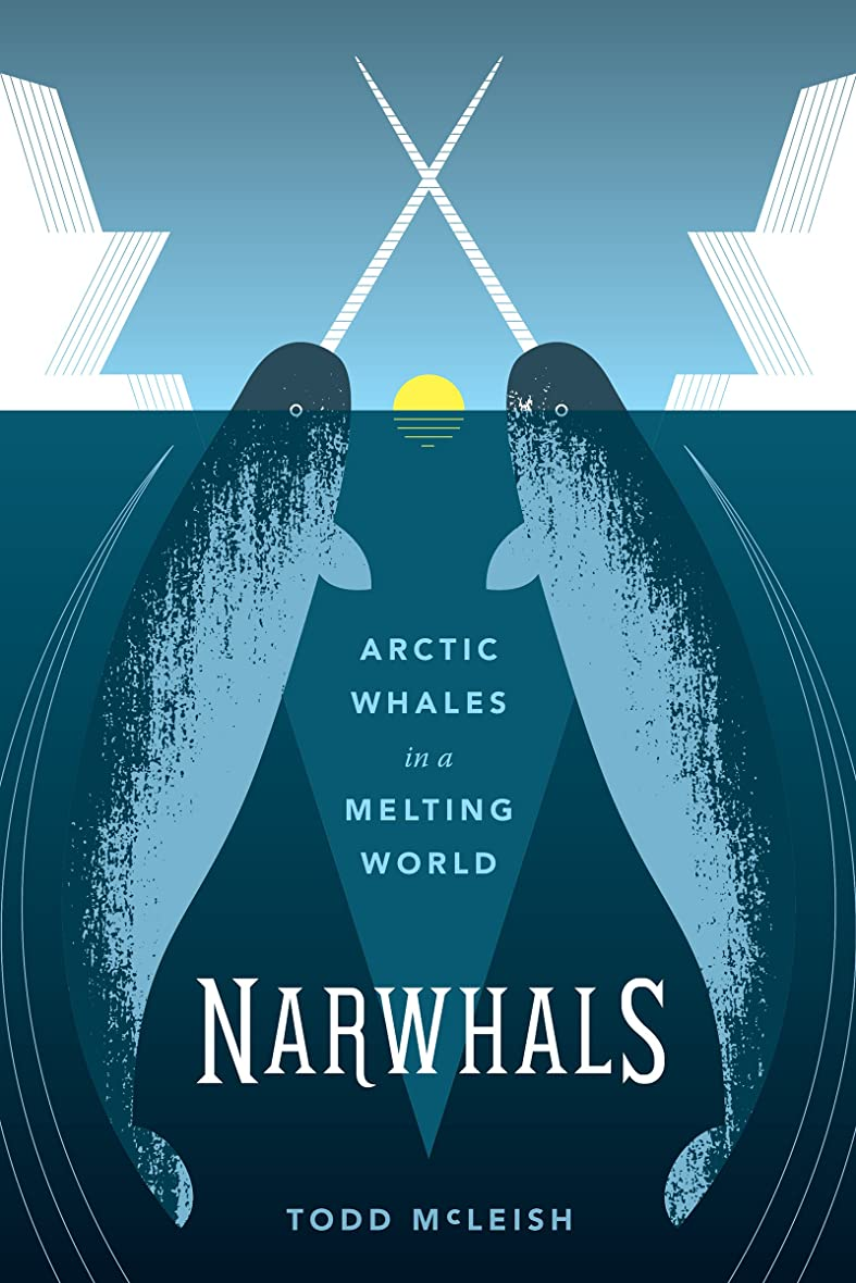 アセンブリアレンジストレスの多いNarwhals: Arctic Whales in a Melting World (Samuel and Althea Stroum Books) (English Edition)