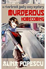Murderous Homecoming: A Riverbrook Geeky Cozy Mystery (The Riverbrook Geeky Cozy Mysteries Book 1) Kindle Edition