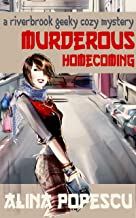 Murderous Homecoming: A Riverbrook Geeky Cozy Mystery (The Riverbrook Geeky Cozy Mysteries Book 1)