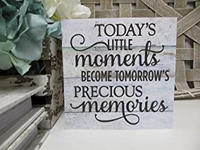 Sunbory Today's Little Moments Become Tomorrow's Precious Memories Wooden Wall Sign Plaque Inspirational Quote Sign Positive Quote Sign Office Decor 12x12 inches Wall Art Rustic Wood Sign