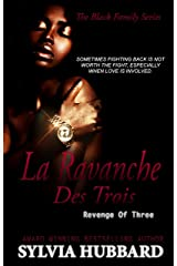 La Revanche des Trois: Revenge of Three (Black Family Series Book 5) Kindle Edition