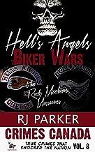 Hell's Angels Biker Wars: True Story of The Rock Machine and Bandido Massacres (True Crime Murder & Mayhem) (Crimes Canada: True Crimes That Shocked The Nation Book 8) (English Edition)