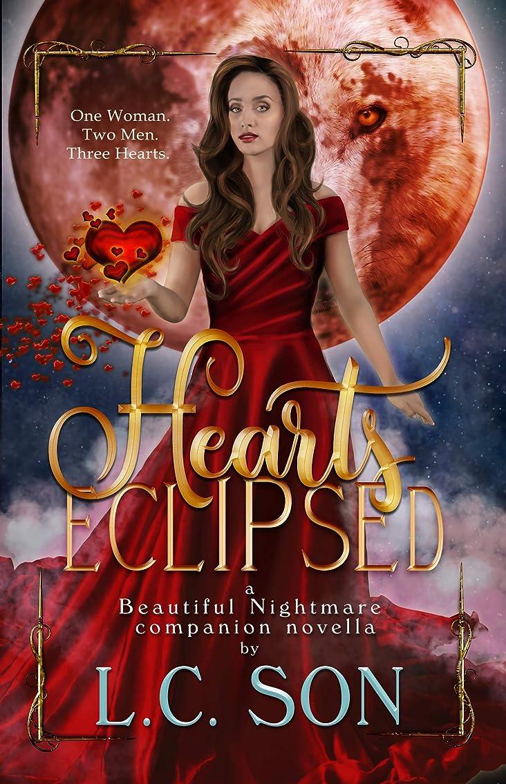 子裏切る怠Hearts Eclipsed: A Beautiful Nightmare Companion Novella (English Edition)