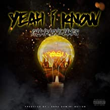 Yeah I Know [Explicit]