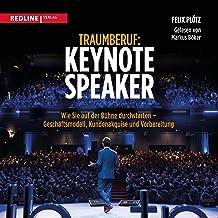 Traumberuf - Keynote Speaker: Wie Sie als Redner durchstarten - Geschäftsmodell, Kundenakquise und Vorbereitung