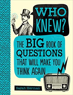 Who Knew?: The Big Book of Questions That Will Make You Think Again