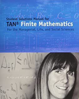 Student Solutions Manual for Tan's Finite Mathematics for the Managerial, Life, and Social Sciences, 8th