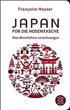 Japan für die Hosentasche: Was Reiseführer verschweigen (F