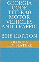 GEORGIA CODE TITLE 40 MOTOR VEHICLES AND TRAFFIC 2018 EDITION