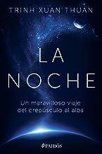 La noche: Un maravilloso viaje del crepúsculo al alba (Spanish Edition)