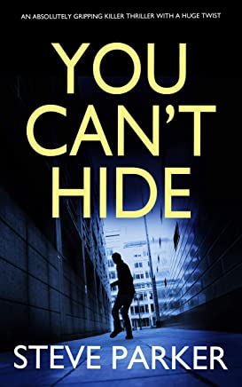 YOU CAN'T HIDE an absolutely gripping killer thriller with a huge twist (English Edition)