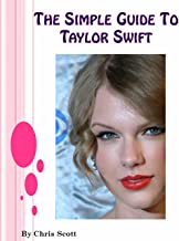 Taylor Swift, The Simple Guide To