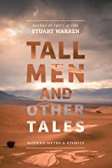 Tall Men and Other Tales: Modern Myths & Stories Kindle Edition
