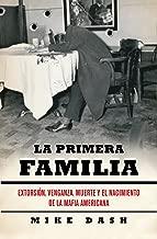 La primera familia: Extorsión, venganza, muerte y el nacimiento de la mafia americana (Spanish Edition)
