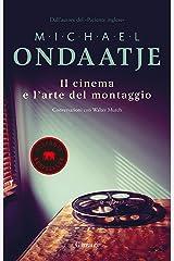 Il cinema e l'arte del montaggio: Conversazioni con Walter Murch (Italian Edition) Kindle Edition