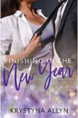 Finishing in the New Year (Sexy Romantic Standalone Book 2) Kindle Edition