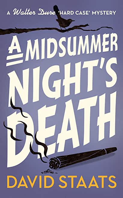 """A Midsummer Night's Death (A Walter Dure""""Hard Case"""" Mystery Book 3) (English Edition)"""