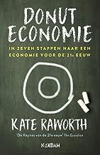 Donuteconomie: In zeven stappen naar een economie voor de 21e eeuw (Dutch Edition)