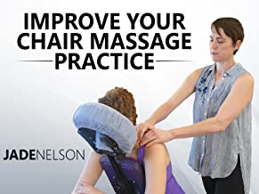 Improve Your Chair Massage Practice - Jade Nelson