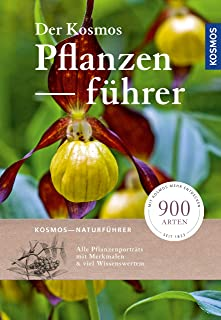 Der Kosmos-Pflanzenführer: Über 900 Blumen, Bäume und Pil