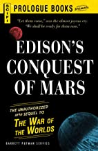 Edison's Conquest Of Mars: The Unauthorized 1888 Sequel to The War of the Worlds (Prologue Science Fiction)